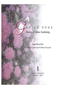 Book Cover: Growing home, stories of ethnic gardening